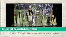 PDF Joan Jonas: They Come to Us Without a Word Audiobook Full Book