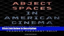 Download Abject Spaces in American Cinema: Institutional Settings, Identity and Psychoanalysis in