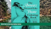 Buy Coloring Book The Animals Dressed Like People Coloring Book (Colouring Books for Grown-Ups)