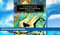 Pre Order Creations Art Relaxing   Uplifting Creations: Abstract Fine Art Coloring Book Jamielynn