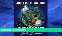 Pre Order Kickass Cats: An Adult Coloring Book with Jungle Cats, Adorable Kittens, and Stress