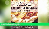 Online The Austin Food Blogger Alliance Austin Food Blogger Alliance Cookbook, The (American