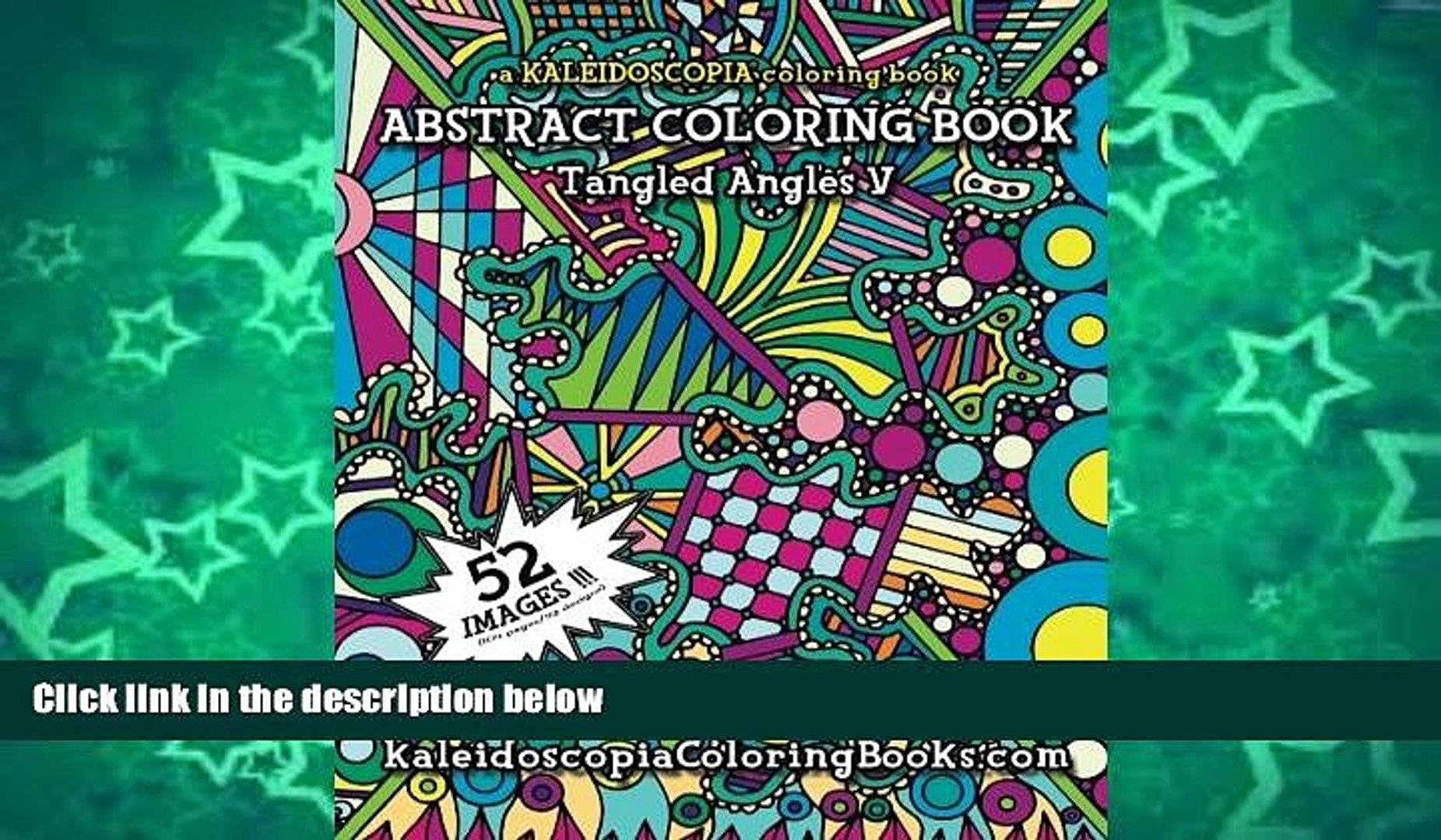 Pre Order Tangled Angles 5: A Kaleidoscopia Coloring Book: An Abstract  Coloring Book (Volume 5)
