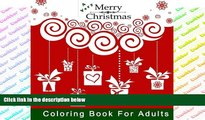 Pre Order A Very Merry Christmas Coloring Book for Adults: A Holiday Themed Coloring Book for