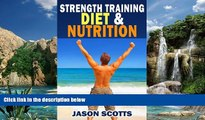 Online Jason Scotts Strength Training Diet   Nutrition : 7 Key Things To Create The Right Strength