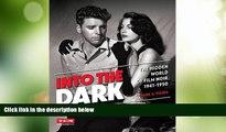 Online Mark A. Vieira Into the Dark (Turner Classic Movies): The Hidden World of Film Noir,