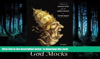 BEST PDF  God Mocks: A History of Religious Satire from the Hebrew Prophets to Stephen Colbert