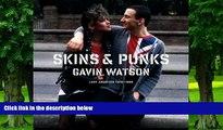 PDF Gavin Watson Skins   Punks: Lost Archives, 1978-1985 For Ipad