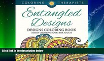 Pre Order Entangled Designs Coloring Book For Adults - Adult Coloring Book (Patterns Designs and