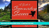 PDF [DOWNLOAD] A Guide to Screenwriting Success: Writing for Film and Television TRIAL EBOOK