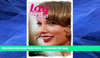 PDF [FREE] DOWNLOAD  Taylor Swift biography: TAY - The Taylor Swift Story BOOK ONLINE