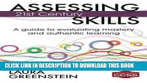 [PDF] Assessing 21st Century Skills: A Guide to Evaluating Mastery and Authentic Learning Full