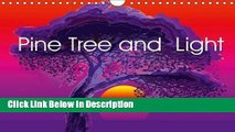 Download Pine Tree and Light: I Was Born Under Pine Trees and Spent Whole My Life Looking at How