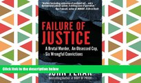 PDF [DOWNLOAD] Failure of Justice: A Brutal Murder, An Obsessed Cop, Six Wrongful Convictions