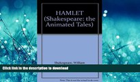 Read Book HAMLET (Shakespeare: the Animated Tales) On Book