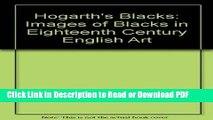 PDF Hogarth s Blacks: Images of Blacks in Eighteenth Century English Art Free Books