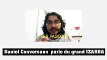 Quand Daniel Conversano parle de Raphaël Zacharie de IZARRA...