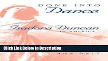 Download Done into Dance: Isadora Duncan in America kindle Full Book