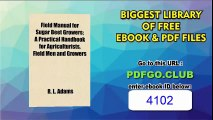 Field Manual for Sugar Beet Growers A Practical Handbook for Agriculturists, Field Men and Growers
