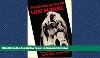 BEST PDF  The Discreet Art of Luis Bunuel: A Reading of His Films [DOWNLOAD] ONLINE