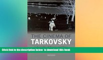PDF [DOWNLOAD] The Cinema of Tarkovsky: Labyrinths of Space and Time (KINO - The Russian Cinema)