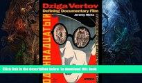 PDF [DOWNLOAD] Dziga Vertov: Defining Documentary Film (KINO - The Russian Cinema) BOOK ONLINE
