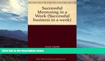Buy  Successful Mentoring in a Week (Successful business in a week) Gareth Lewis  Full Book