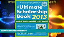 Price The Ultimate Scholarship Book 2013: Billions of Dollars in Scholarships, Grants and Prizes