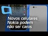 Novos celulares Nokia podem não ser caros - Hoje no TecMundo