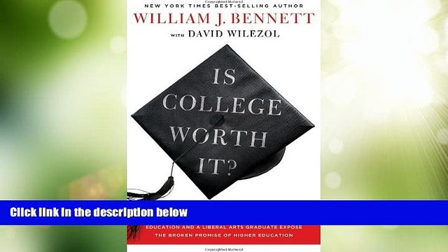 Best Price Is College Worth It?: A Former United States Secretary of Education and a Liberal Arts