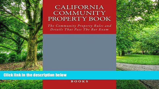 Pre Order California Community Property book: The Community Property Rules and Details That Pass