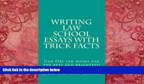 Read Online Jide Obi law books Writing Law School Essays With Trick Facts: Jide Obi law books for