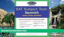 Online Kaplan SAT Subject Tests: Spanish 2005-2006 (Kaplan SAT Subject Tests: Spanish) Full Book