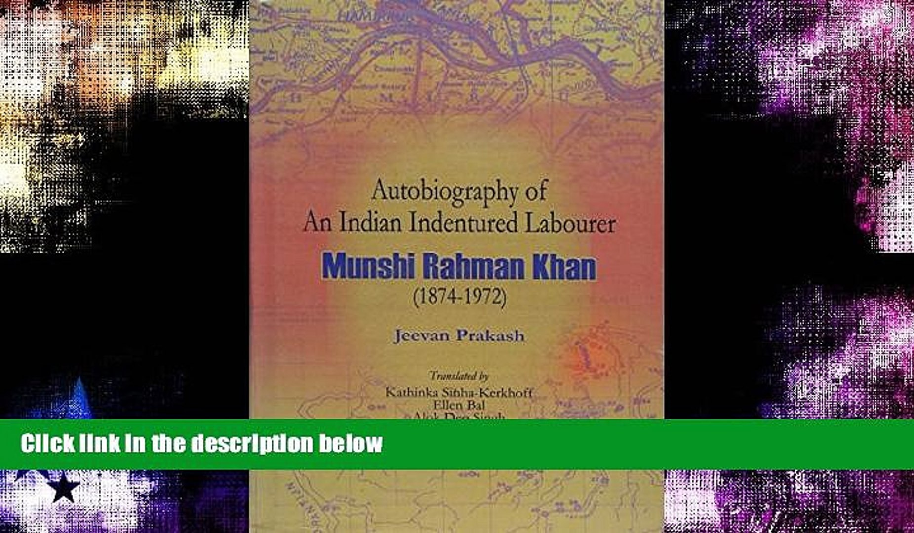 Buy NOW  Autobiography of an Indian Indentured Labourer: Munshi Rahman Khan 1874-1972   PDF