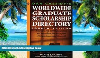 Download Daniel J. Cassidy Dan Cassidy s Worldwide Graduate Scholarship Directory (4th ed) On Book