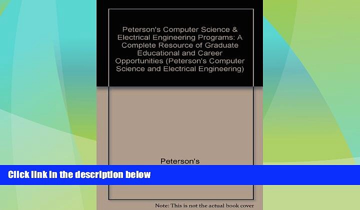 Price Peterson s Computer Science   Electrical Engineering Programs: A Complete Resource of
