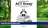 Download Nielson Phu The College Panda s ACT Essay: The Battle-tested Guide for ACT Writing On Book