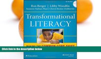 Online Ron Berger Transformational Literacy: Making the Common Core Shift with Work That Matters
