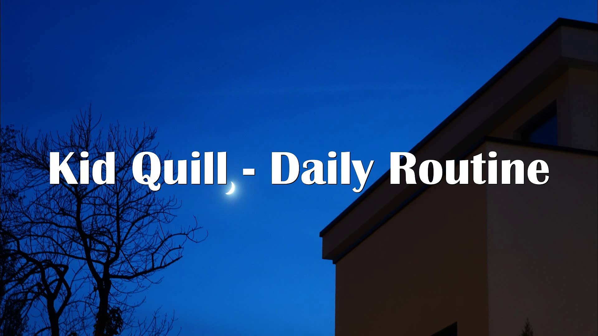 Kid Quill - Daily Routine