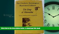 BEST PDF  The Song of Hiawatha -- The Frederic Remington Illustrated Edition FOR IPAD