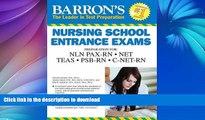 READ Barron s Nursing School Entrance Exams, 5th Edition: HESI A2  /  NET / NLN PAX-RN / PSB-RN /