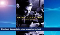 PDF [DOWNLOAD] Keith Johnstone: A Critical Biography [DOWNLOAD] ONLINE