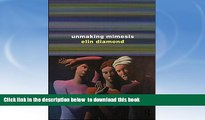 PDF [FREE] DOWNLOAD  Unmaking Mimesis: Essays on Feminism and Theatre [DOWNLOAD] ONLINE
