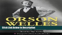 PDF Orson Welles: The Road to Xanadu Audiobook Full Book
