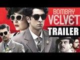 Bombay Velvet New Trailer 2015 | Ranbir Kapoor, Anushka Sharma, Karan Johar | Trailer 2 Unveiled