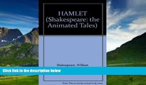 Read Online William Shakespeare HAMLET (Shakespeare: the Animated Tales) Full Book Epub