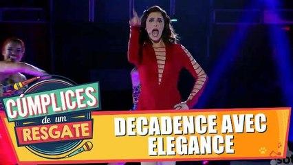 Show de Cúmplices: Decadense Avec Elegance