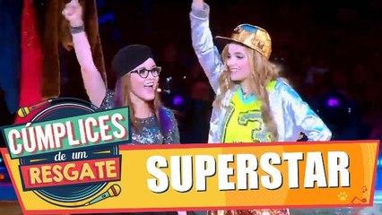 Show de Cúmplices:Superstar