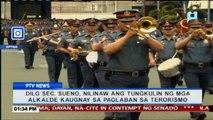 DILG Sec. Sueno, nilinaw ang tungkulin ng mga alkalde kaugnay sa paglaban sa terorismo