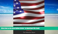 BEST PDF  The Federalist Papers (Including the Constitution of the United States) BOOK ONLINE